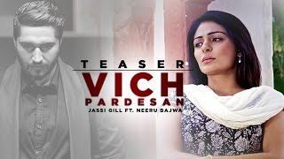 Teaser | Vich Pardesan | Jassi Gill Feat Neeru Bajwa | Full Song Coming Soon