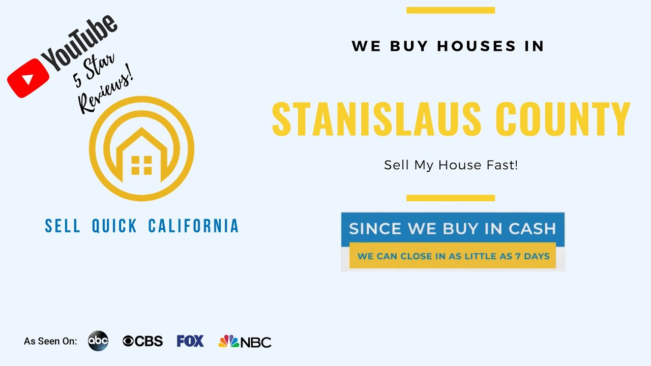 "We Buy Houses In Stanislaus County | Asking to ""Sell My House Fast?"""