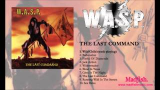 W.A.S.P. - Wild Child (from The Last Command)