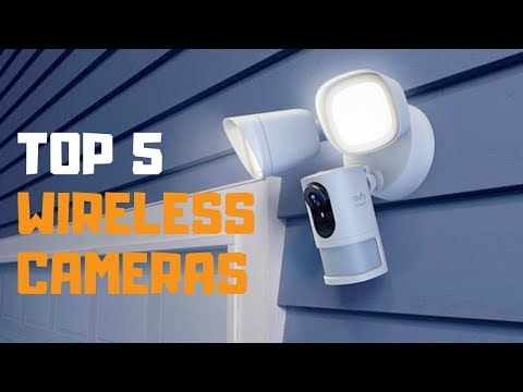 Best Wireless Security Cameras in 2019 – Top 5 Wireless Security Camera Review