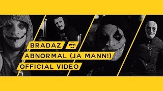 BRADAZ - ABNORMAL (JA MANN!) [Official Video]