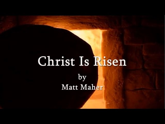 Christ Is Risen Matt Maher IHOP