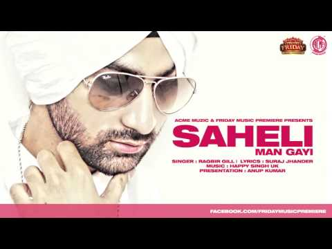 Saheli Man Gayi | Ragbir Gill | Friday Music Premiere | Audio | HD