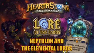 Hearthstone | Lore of the cards | Neptulon and the Elemental Lords (Plus Card Give Away!)