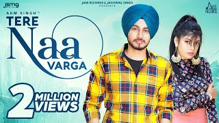 Tere Naa Varga (Official Video) AKM Singh | Mercy | Latest Punjabi Songs 2020 | Jass Records