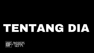 TENTANG DIA - DF x Andreas Setya (official music video)