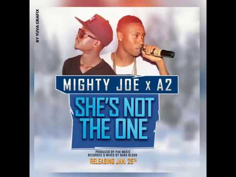 Mighty joe Ft A2  Not the One  Gambian Music 2017