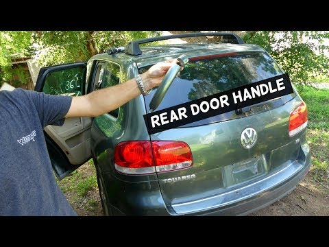 HOW TO REMOVE EXTERIOR REAR DOOR HANDLE ON VW TOUAREG
