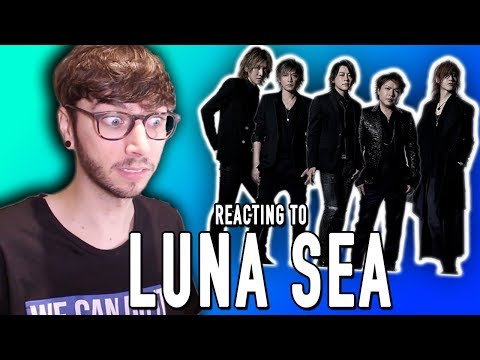 REACTING TO LUNA SEA!!!