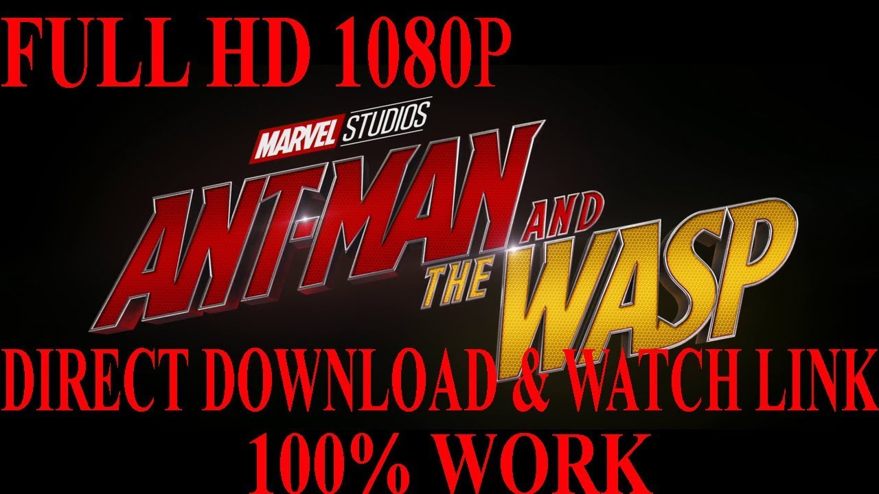 Download Ant-Man and Wasp 2018 Full HD(1080p). Direct Download & Watch Link. 100% Work