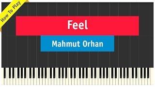 Mahmut Orhan ft. Sena Sener - Feel - Piano Cover (How To Play Tutorial)