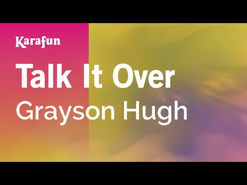 Karaoke Talk It Over - Grayson Hugh *