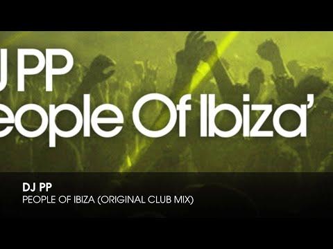 DJ PP - People Of Ibiza (Original Club Mix)