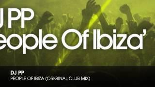 DJ PP - People Of Ibiza (Original Club Mix)