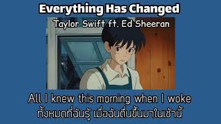 แปลเพลง Everything Has Changed - Taylor Swift ft.Ed Sheeran [Lyrics]🖼️✨