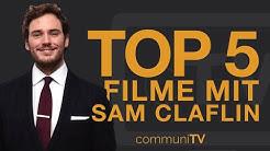 TOP 5: Sam Claflin Filme
