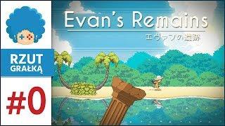 Evan's Remains PL #0 - Rzut GRAłką | Zaginięcie Evana geniusza