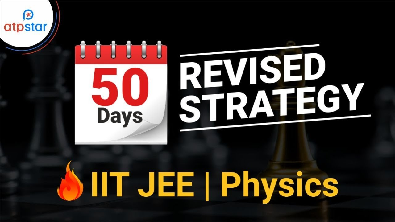 50 Days Revised Strategy | JEE 2020 | Physics | ATP STAR | Class 12 | Shantanu singh sir