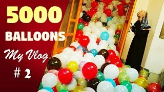 My Vlog # 2 - 5000 Balloons in my House, 1 Million Subscriber's Gift from My Family