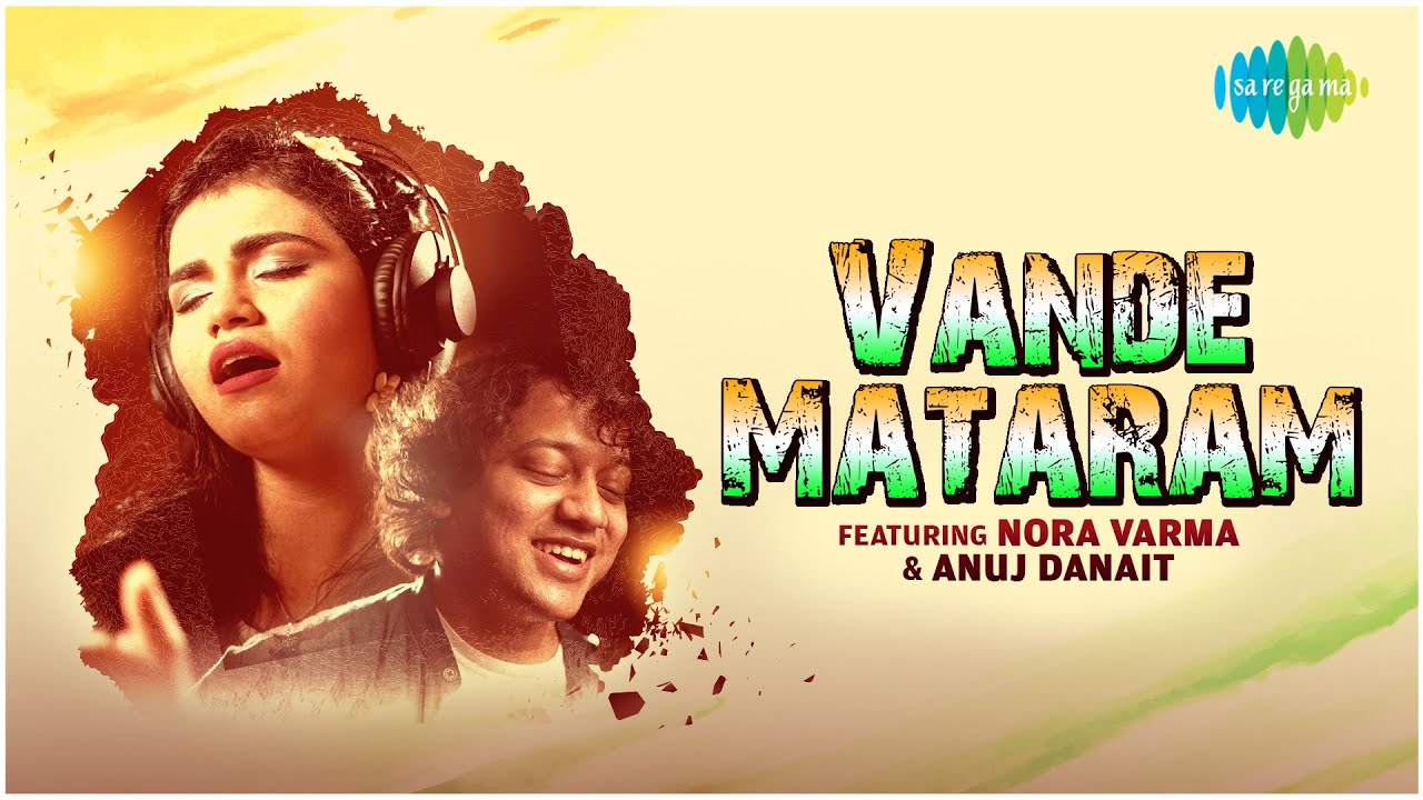 Vande Mataram | Nora Varma | Anuj Danait | Official Music Video