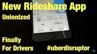 New Rideshare app unionized? Yup #uberdisruptor