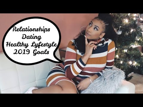 💖CHIT CHAT + Q&A | Relationships, Dating, Healthy Lifestyle, 2019 Goals |