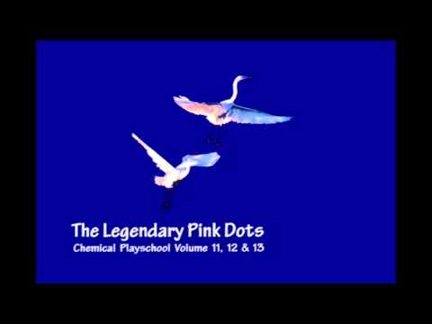 The Legendary Pink Dots - I Can See Clearly Now I Think