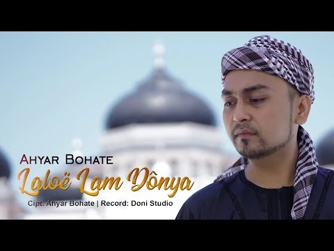 Ahyar Bohate - Laloe Lam Donya ( New Single Religi Aceh )