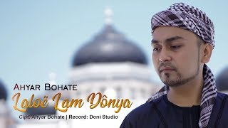 Ahyar Bohate - Laloe Lam Donya ( New Single Religi Aceh ) - Stafaband