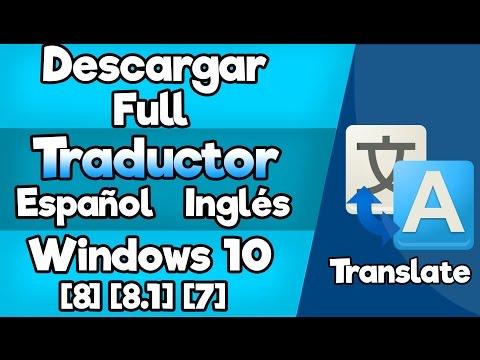 Descargar el Mejor Traductor/Ingles Español/[Windows 10] 7/8/8.1/ [HD]