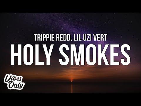 Trippie Redd – Holy Smokes (Lyrics) ft. Lil Uzi Vert