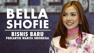 Bisnis Baru - Bella Shofie Ingin Percantik Wanita Indonesia