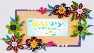 quilling artwork | Hand made Paper quilling  birthday greeting card 2016