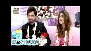 Good Morning Pakistan - Noman Habib & Asma - 18th April 2018 - ARY Digital Show