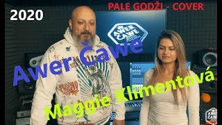 Awer Čawe & Maggie Klimentová - PALE GODŽI |VIDEO| 2020