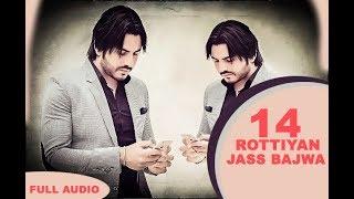 14 ROTTIAYN || JASS BAJWA || NEW PUNJABI SONG 2018 || CROWN RECORDS
