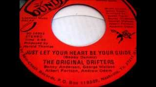 The Original Drifters   Just let your heart be your guide