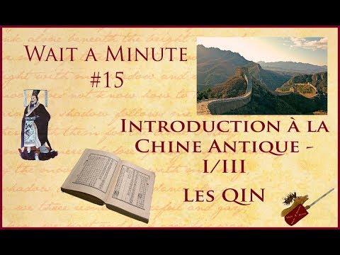 WAIT A MINUTE #15 - Introduction à la Chine Antique 1/3 - Les Qin