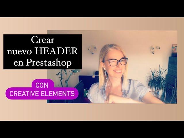 Crear nuevo header en Prestashop con Creative Elements