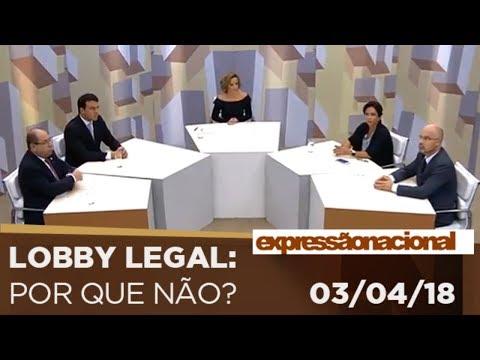 Expressão Nacional - Lobby Legal: Por Que Não?