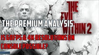 The Evil Within 2: Head 2 Head Analysis X1X-PRO-PC-X1-PS4