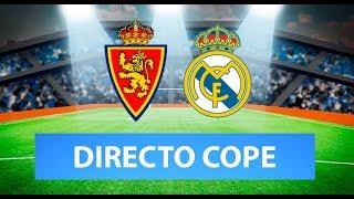 (SOLO AUDIO) Directo del Zaragoza 0-4 Real Madrid (Copa del Rey) en Tiempo de Juego COPE