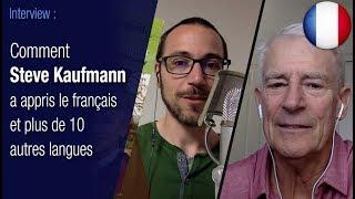 Comment Steve Kaufmann a appris le français et plus de 10 autres langues