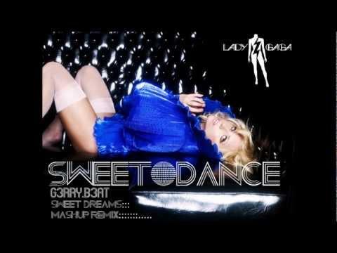 g3rry b3at - Lady Gaga VS eurorythmics - Sweet Dance [Sweet Dreams Mashup remix]