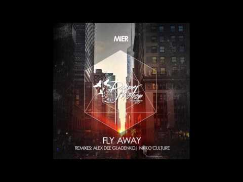 Mier - Fly Away (Nikko Culture Remix)