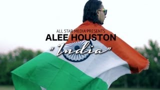 ALEE HOUSTON- INDIA (OFFICIAL MUSIC VIDEO)