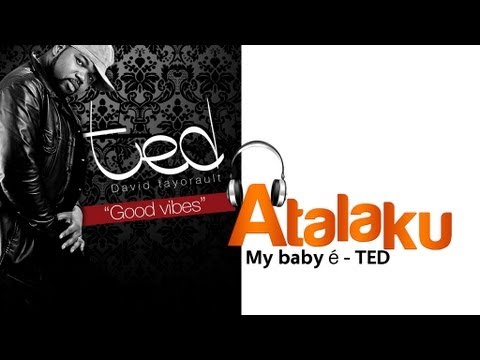 David Tayorault (TED) - My Baby é ( Official video )