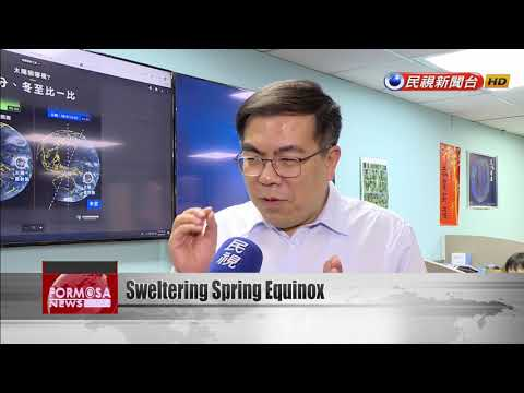 Taipei sees hottest spring equinox in 120 years