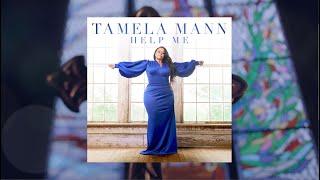 Help Me   Tamela Mann, feat. The Fellas   Official Lyric Video