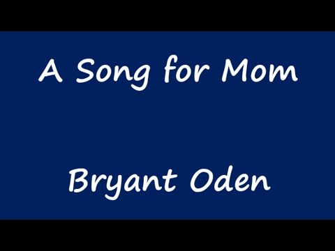 Mothers Day Song #3:   A Song For Mom
